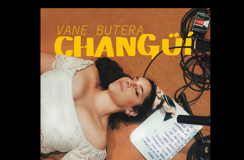 Vane Butera se de un «Changüí» con su nuevo disco*
