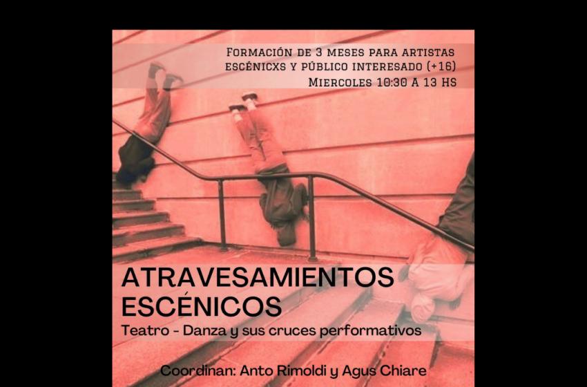 Atravesamientos Escénicos – Teatro Danza y sus cruces performativos